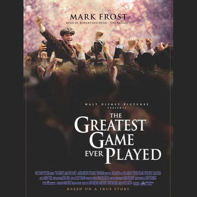 The Greatest Game Ever Played: Harry Vardon, Francis Ouimet, and the Birth of Modern Golf Audiobook, by
