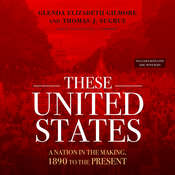 These United States: A Nation in the Making, 1890 to the Present Audiobook, by Glenda Elizabeth Gilmore, Thomas J. Sugrue