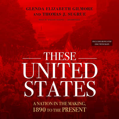 These United States: A Nation in the Making, 1890 to the Present Audiobook, by Glenda Elizabeth Gilmore