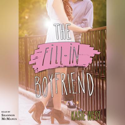 The Fill-in Boyfriend Audiobook, by Kasie West