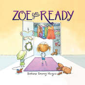 Zoe Gets Ready, by Bethanie  Deeney Murguia