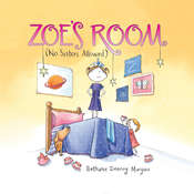 Zoe's Room: (No Sisters Allowed), by Bethanie  Deeney Murguia