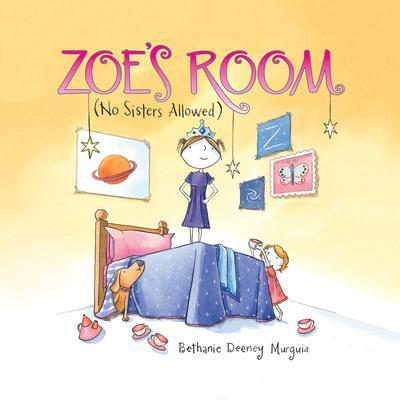 Zoe's Room: (No Sisters Allowed) Audiobook, by Bethanie  Deeney Murguia