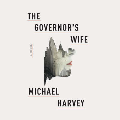 The Governor's Wife Audiobook, by Michael Harvey