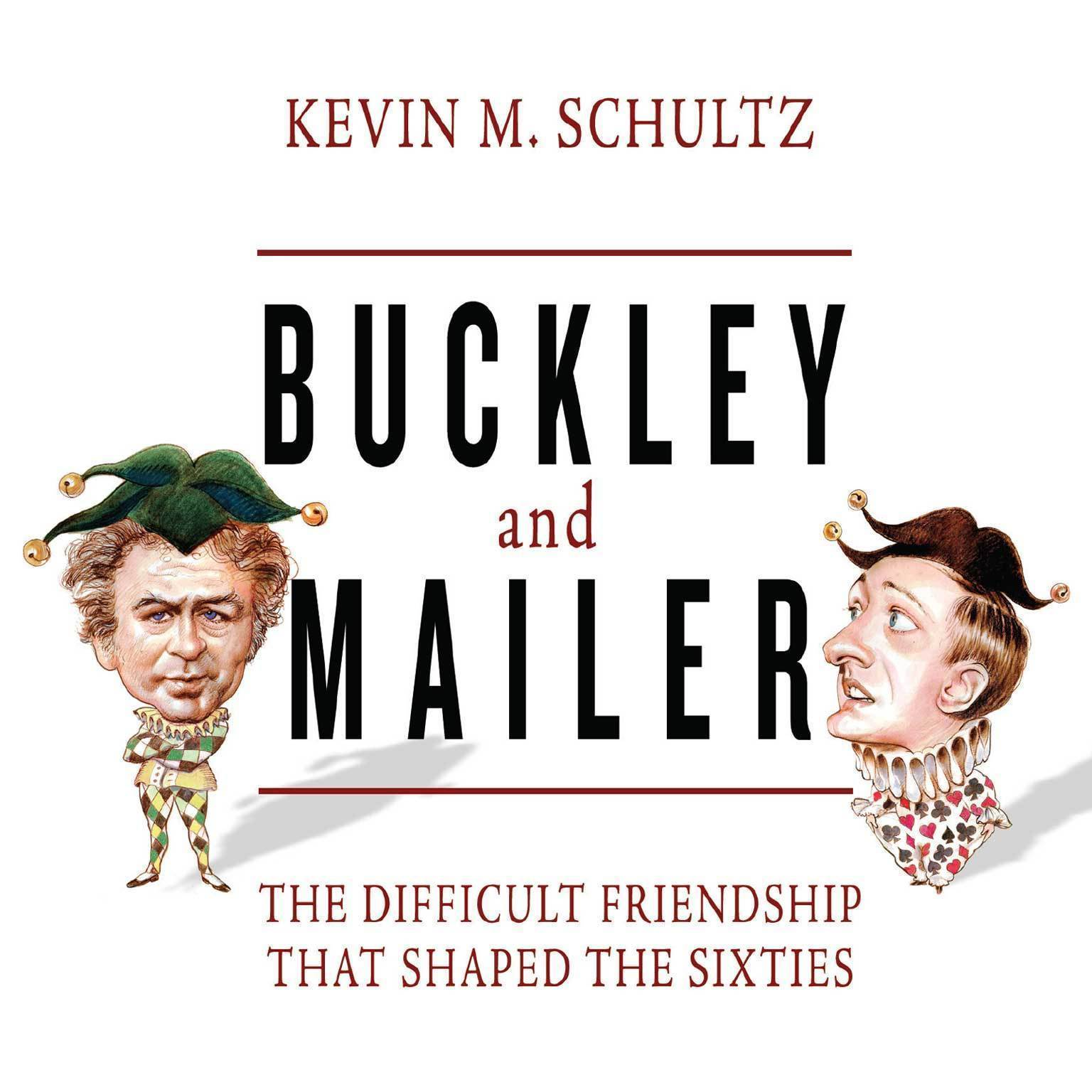 Printable Buckley and Mailer: The Difficult Friendship That Shaped the Sixties Audiobook Cover Art