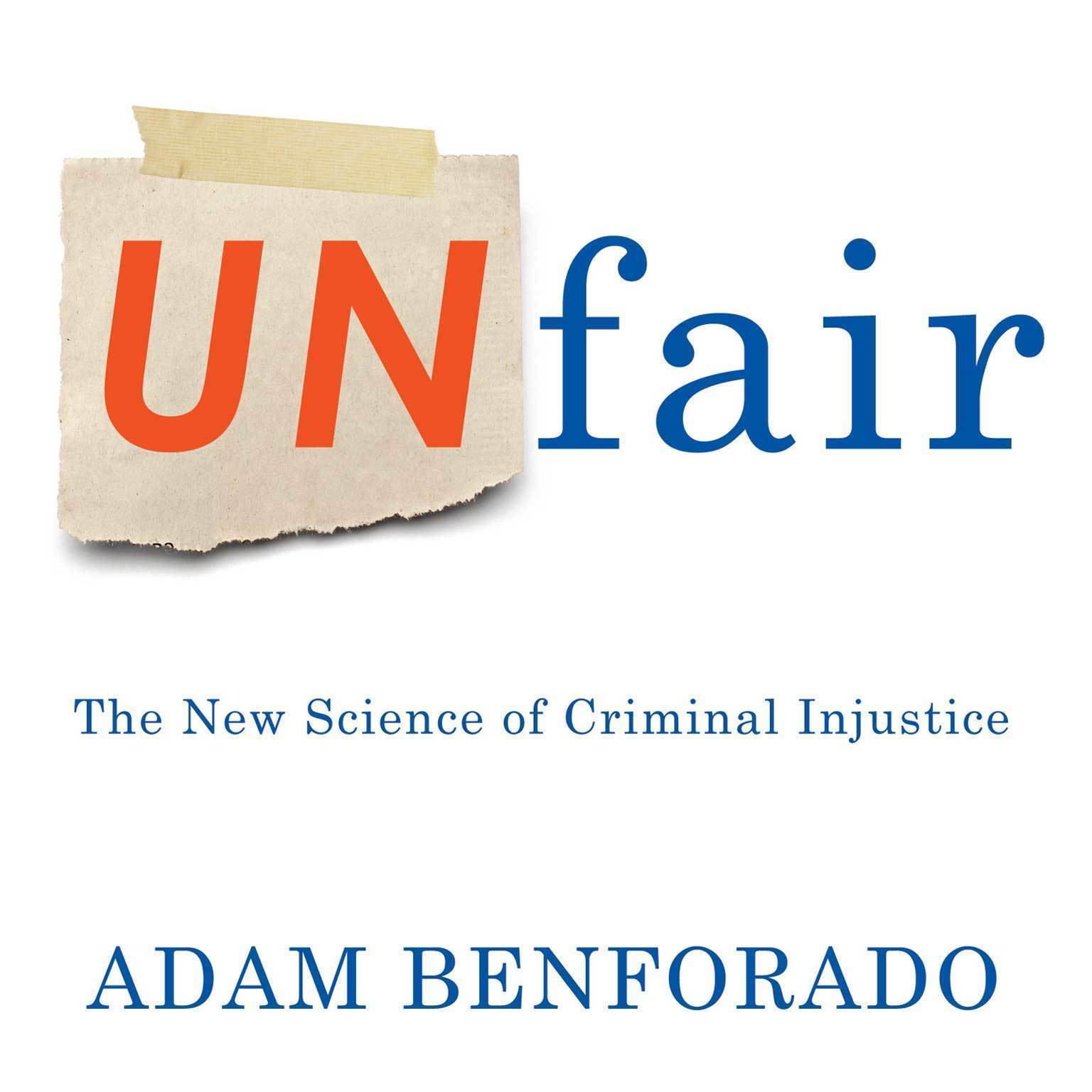 Printable Unfair: The New Science of Criminal Justice Audiobook Cover Art