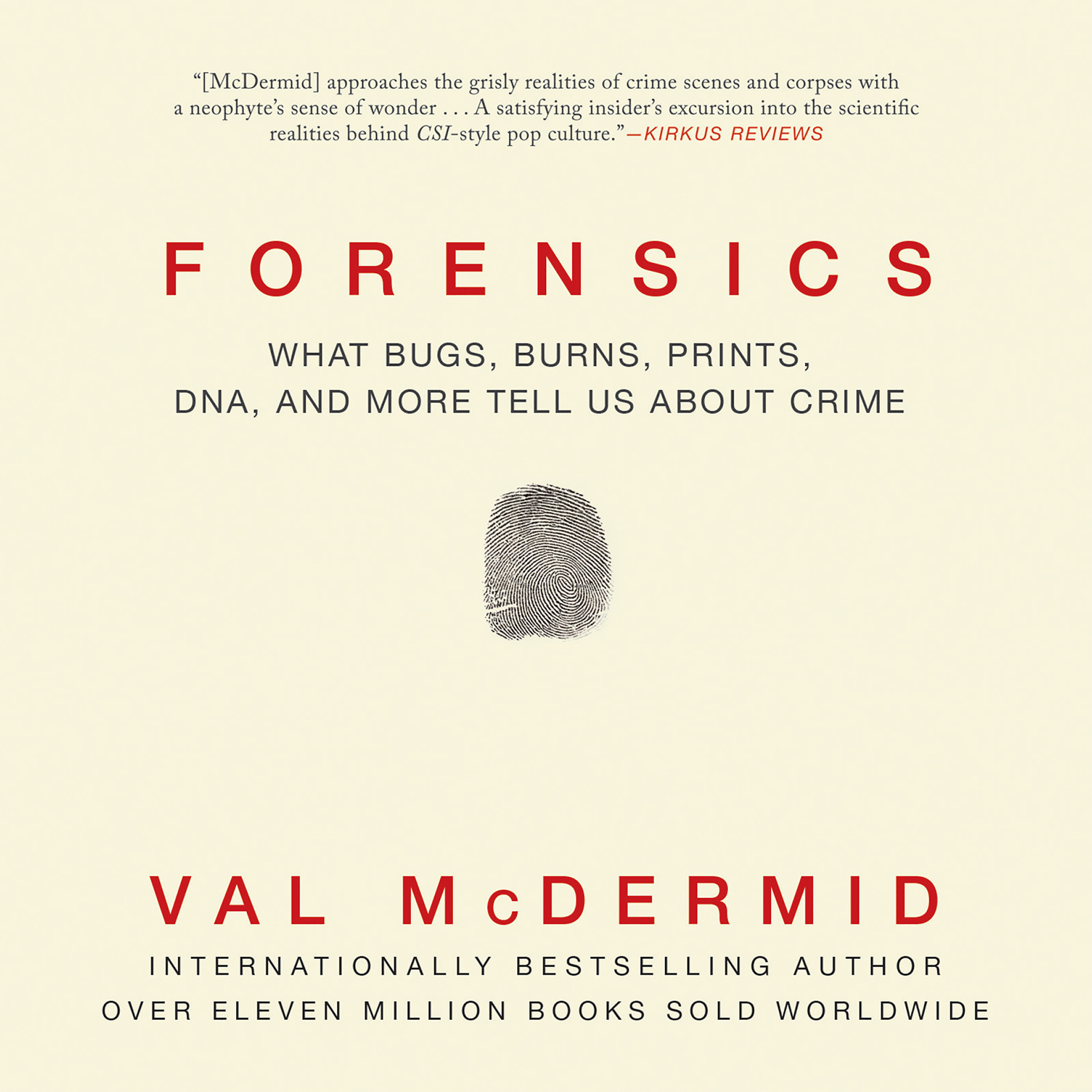 Printable Forensics: What Bugs, Burns, Prints, DNA, and More Tell Us About Crime Audiobook Cover Art