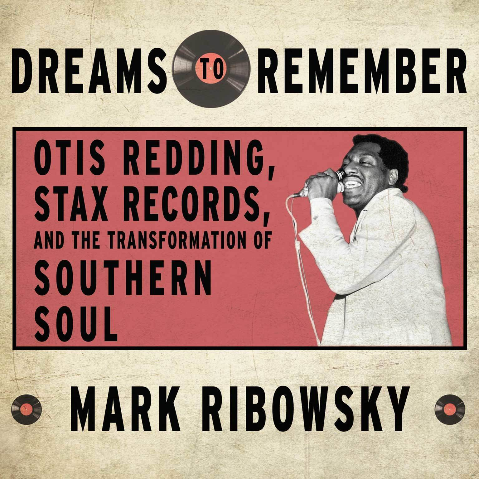 Printable Dreams to Remember: Otis Redding, Stax Records, and the Transformation of Southern Soul Audiobook Cover Art