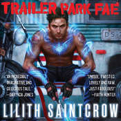 Trailer Park Fae, by Lilith Saintcrow