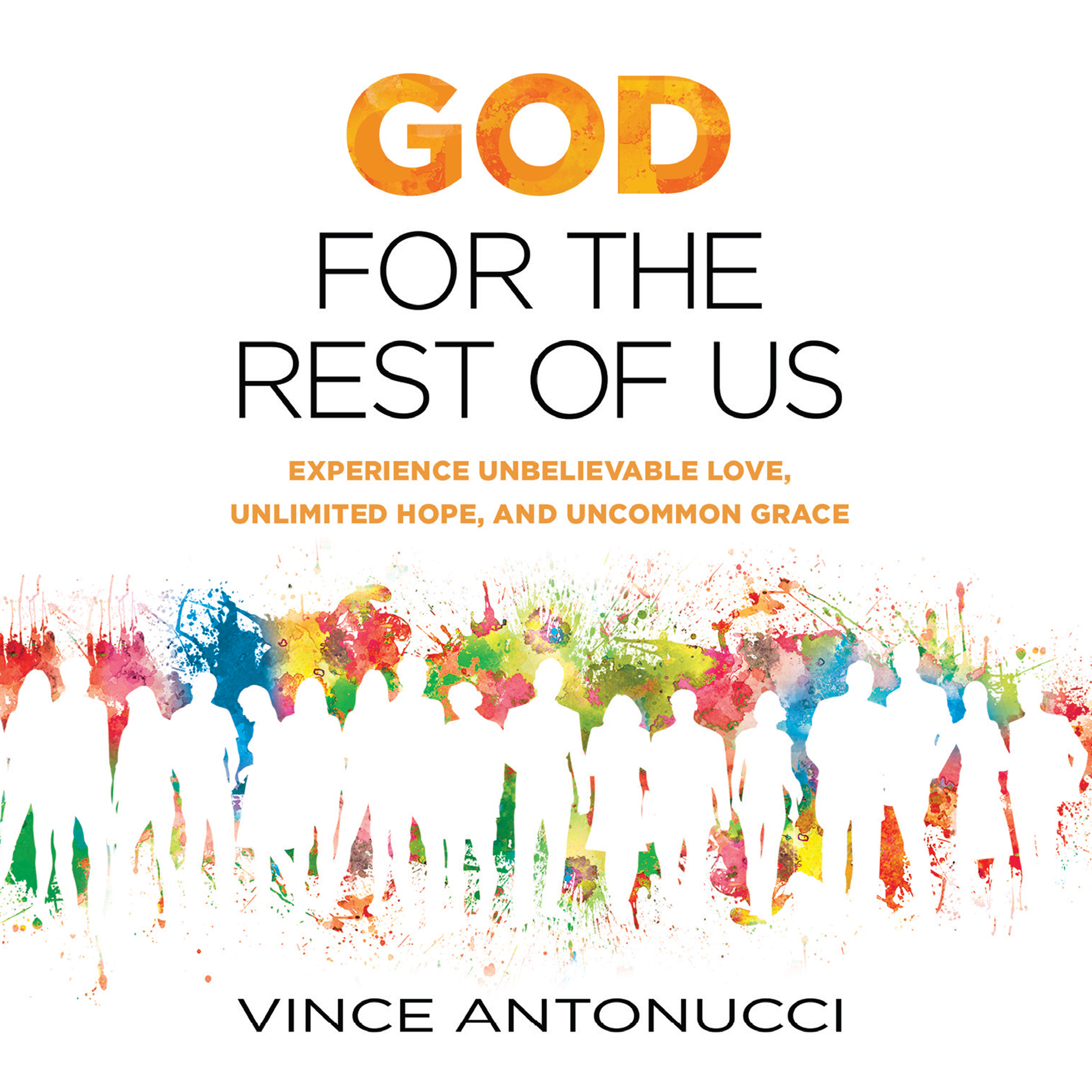 Printable God for the Rest of Us: Experience Unbelievable Love, Unlimited Hope, and Uncommon Grace Audiobook Cover Art