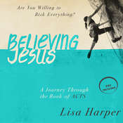 Believing Jesus: Are You Willing to Risk Everything? A Journey Through the Book of Acts Audiobook, by Lisa Harper