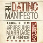 The Dating Manifesto: A Drama-Free Plan for Pursuing Marriage with Purpose Audiobook, by Lisa Anderson