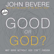 Good or God?: Why Good Without God Isn't Enough Audiobook, by John Bevere, John Bevere