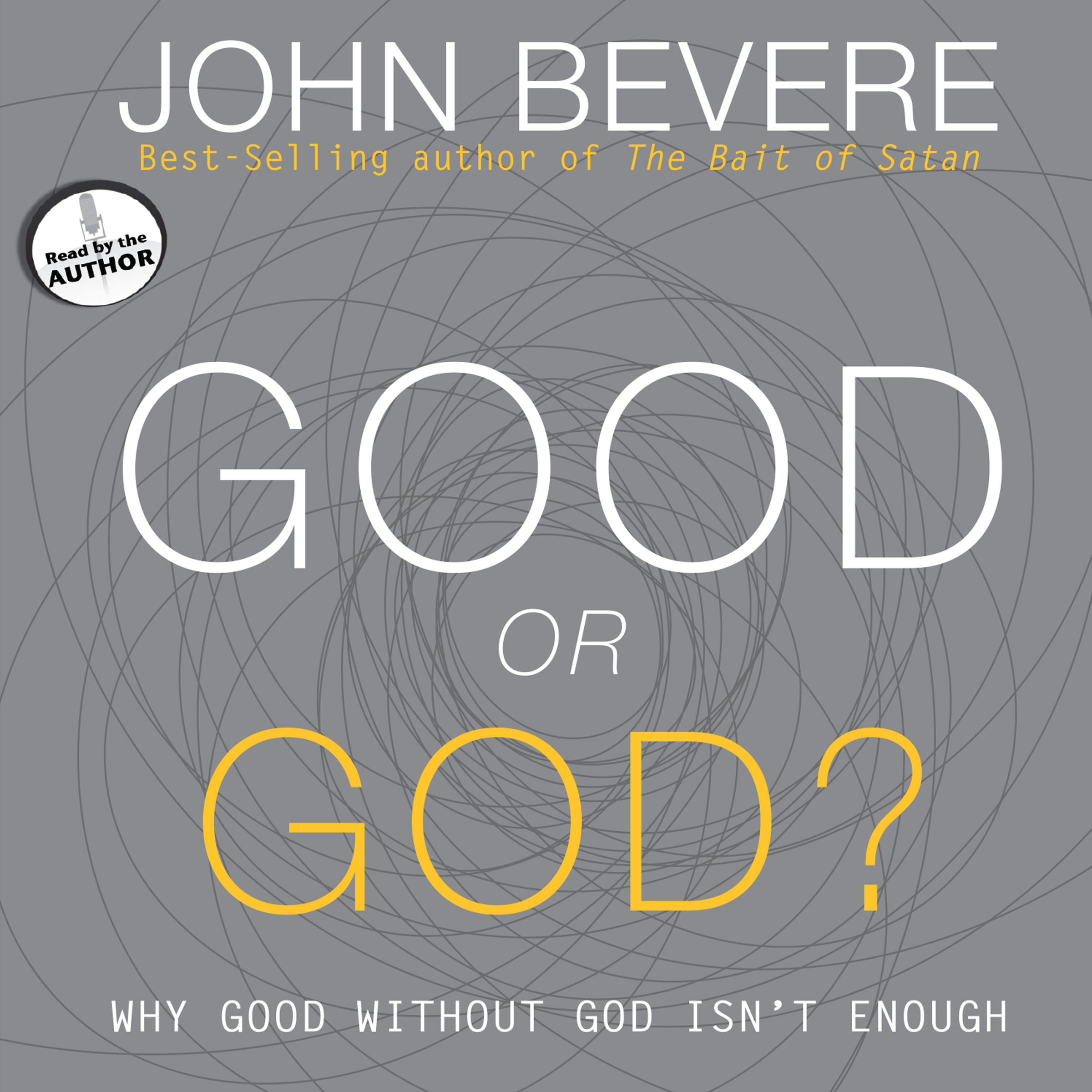 Printable Good or God?: Why Good Without God Isn't Enough Audiobook Cover Art