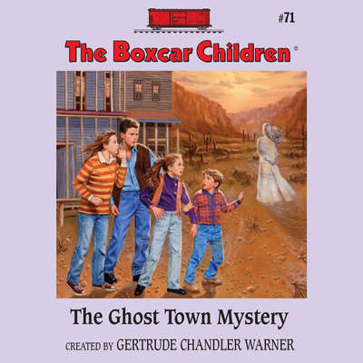 The Ghost Town Mystery Audiobook, by Gertrude Chandler Warner