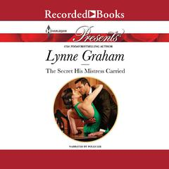 The Secret His Mistress Carried Audiobook, by Lynne Graham