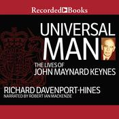 Universal Man: The Lives of John Maynard Keynes Audiobook, by Richard Davenport-Hines
