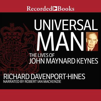 Universal Man: The Lives of John Maynard Keynes Audiobook, by Richard Davenport-Hines