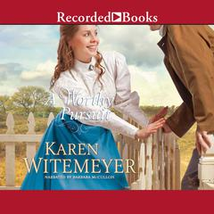 A Worthy Pursuit Audiobook, by Karen Witemeyer