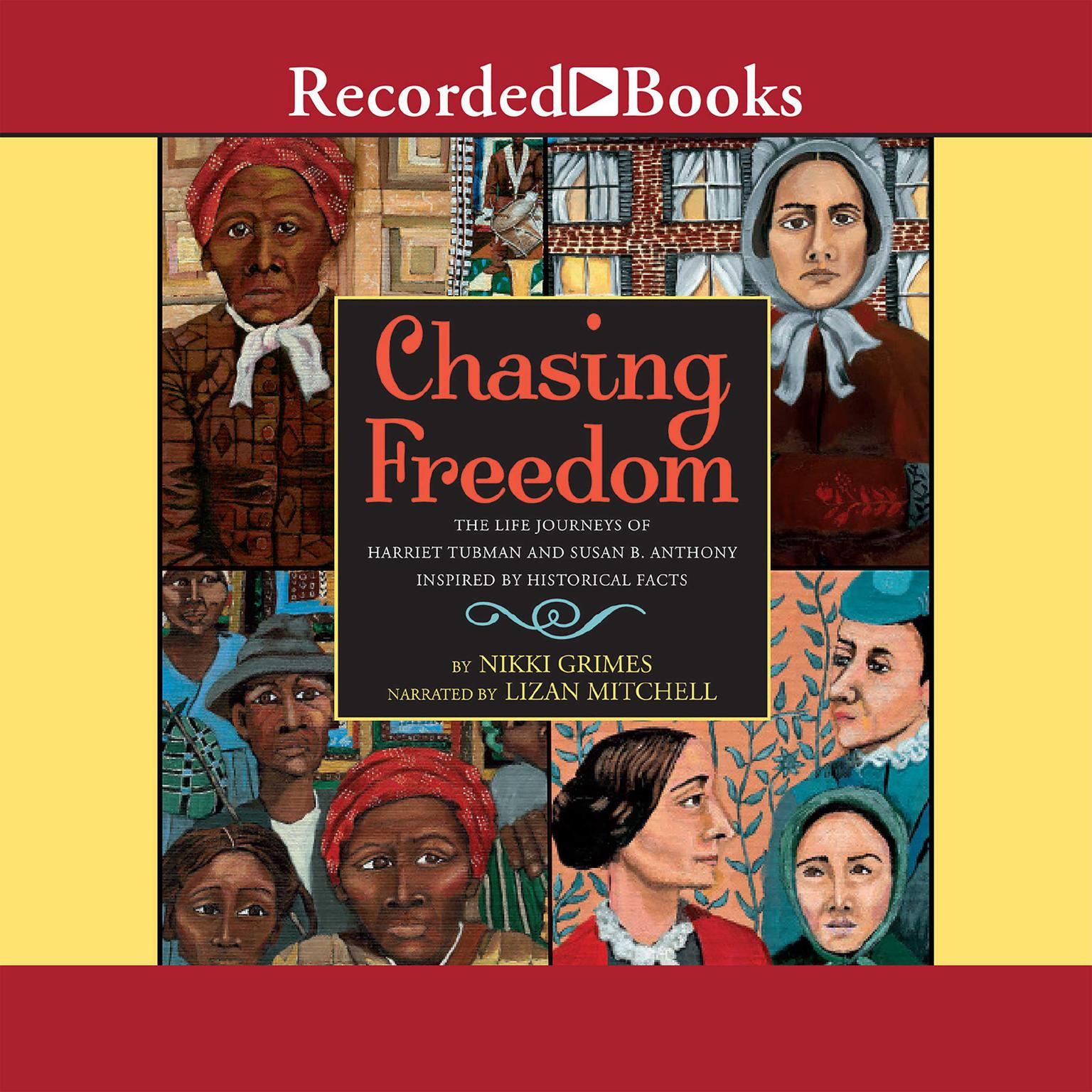 Printable Chasing Freedom: The Life Journeys of Harriet Tubman and Susan B. Anthony, Inspired by Historical Facts Audiobook Cover Art