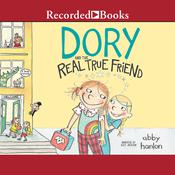 Dory and the Real True Friend, by Abby Hanlon