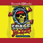 Spacejackers Audiobook, by Huw Powell