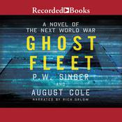 Ghost Fleet: A Novel of the Next World War Audiobook, by P. W. Singer, August Cole