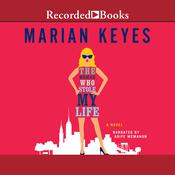 The Woman Who Stole My Life: A Novel, by Marian Keyes