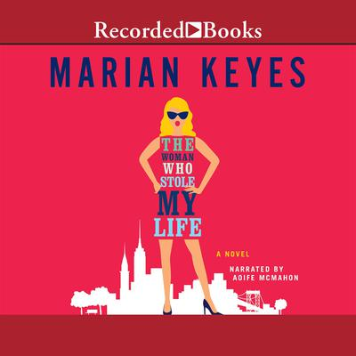 The Woman Who Stole My Life: A Novel Audiobook, by Marian Keyes