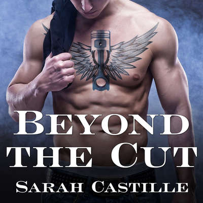 Beyond the Cut Audiobook, by Sarah Castille