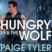 Hungry Like the Wolf: Special Wolf Alpha Team Audiobook, by Paige Tyler