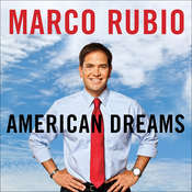 American Dreams: Restoring Economic Opportunity for Everyone Audiobook, by Marco Rubio