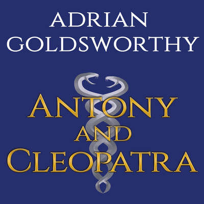 Antony & Cleopatra Audiobook, by Adrian Goldsworthy