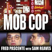 Mob Cop: My Life of Crime in the Chicago Police Department Audiobook, by Fred Pascente, Sam Reaves