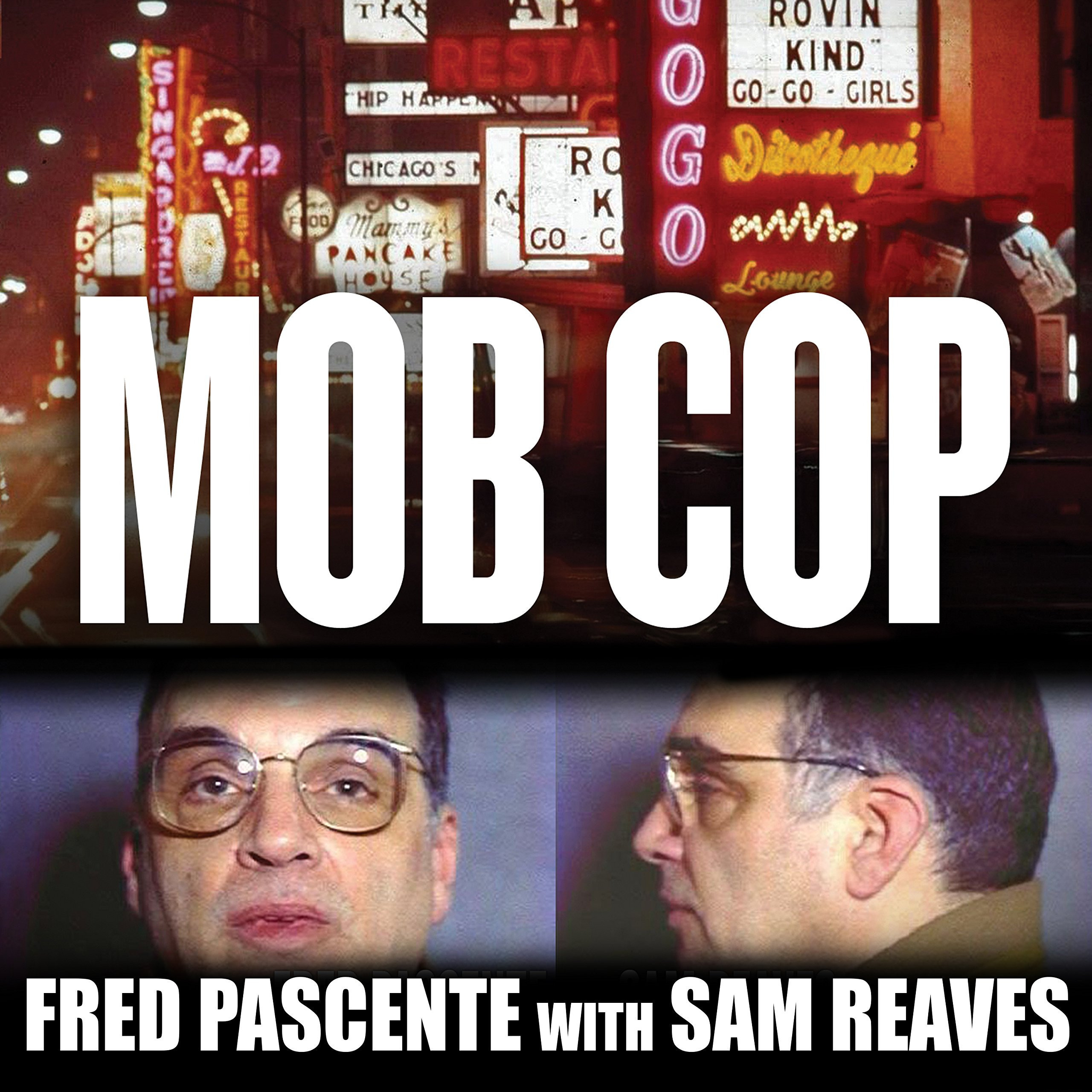 Printable Mob Cop: My Life of Crime in the Chicago Police Department Audiobook Cover Art