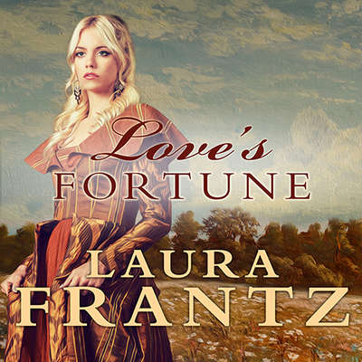 Love's Fortune Audiobook, by Laura Frantz