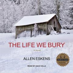 The Life We Bury Audiobook, by Allen Eskens