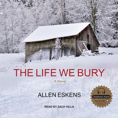 The Life We Bury Audiobook, by Allen Eskens
