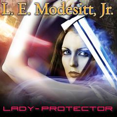 Lady-Protector Audiobook, by L. E. Modesitt