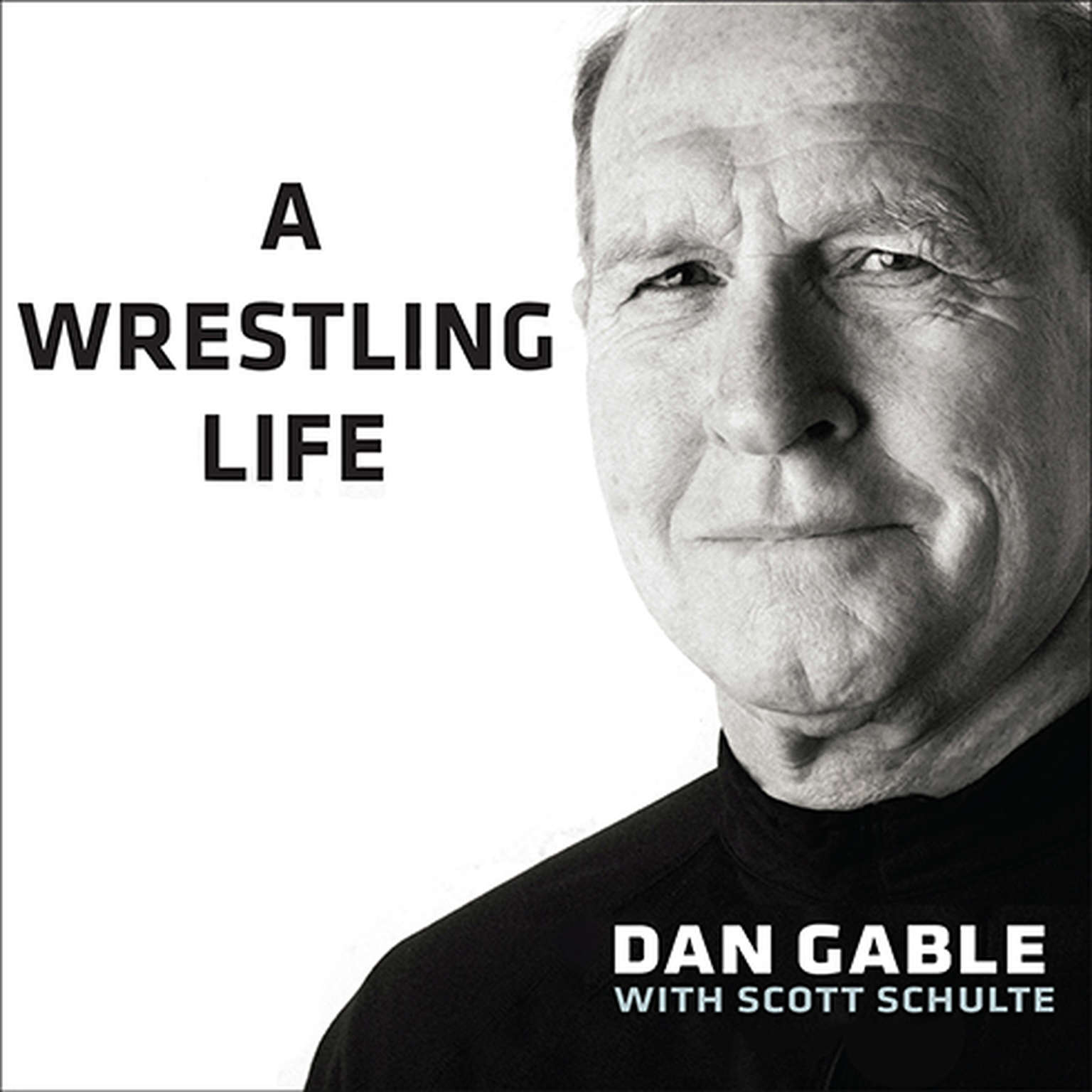 Printable A Wrestling Life: The Inspiring Stories of Dan Gable Audiobook Cover Art