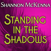 Standing in the Shadows Audiobook, by Shannon McKenna