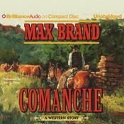 Comanche: A Western Story, by Max Brand