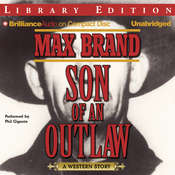 Son of an Outlaw: A Western Story, by Max Brand