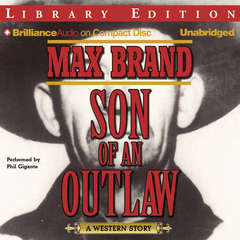 Son of an Outlaw: A Western Story Audiobook, by Max Brand