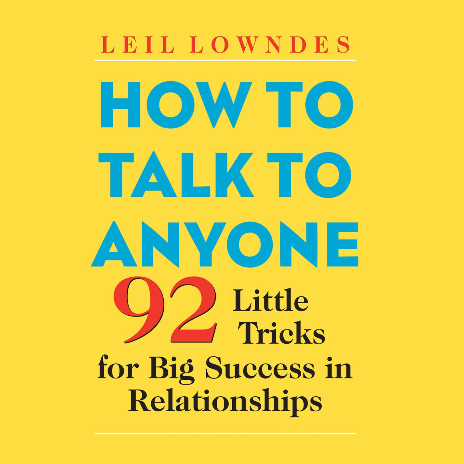 Printable How to Talk to Anyone: 92 Little Tricks for Big Success in Relationships Audiobook Cover Art