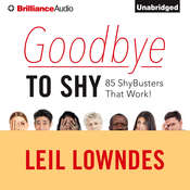 Goodbye to Shy: 85 Shybusters That Work! Audiobook, by Leil Lowndes