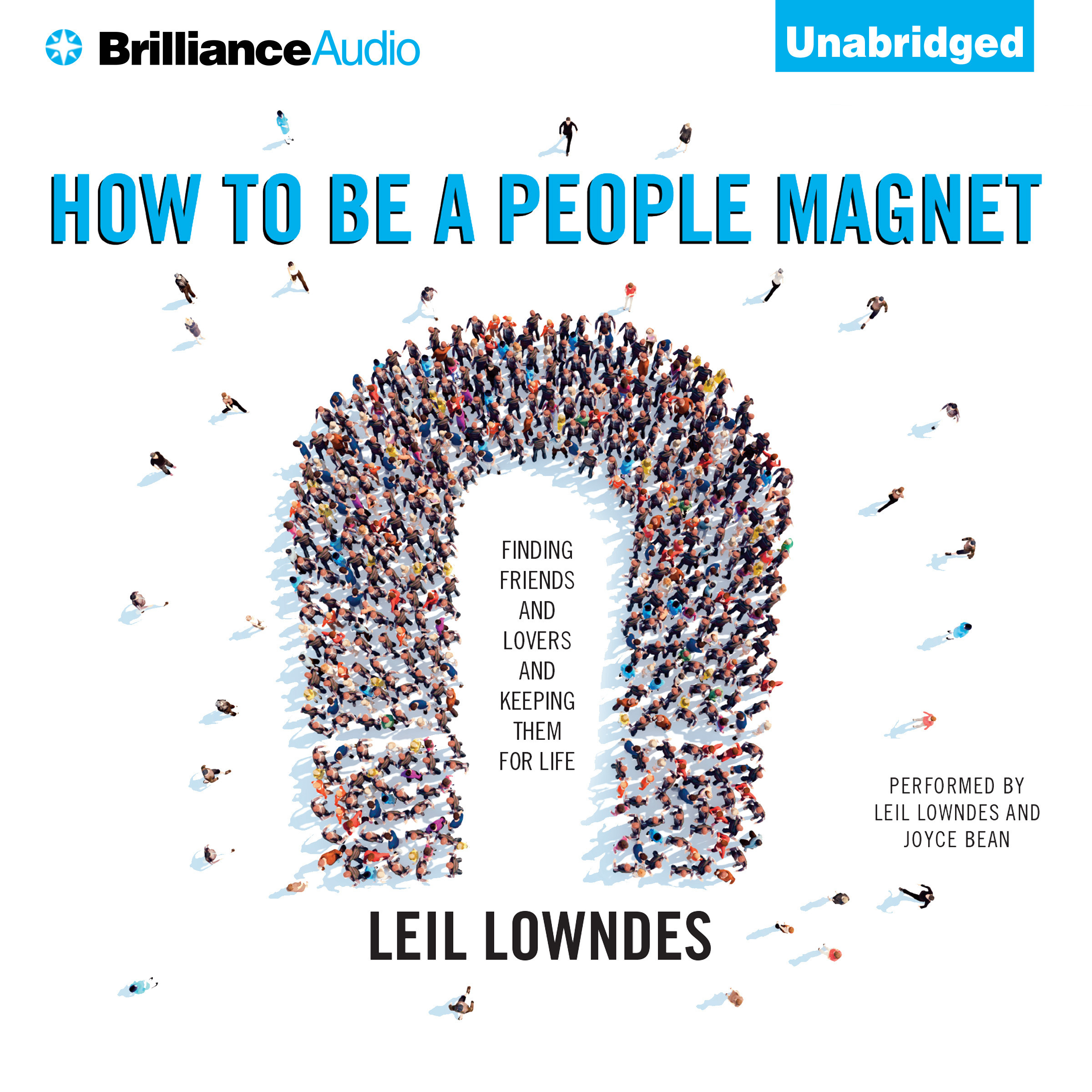 Printable How to Be a People Magnet: Finding Friends—and Lovers—and Keeping Them for Life Audiobook Cover Art