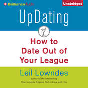 UpDating: How to Date Out of Your League Audiobook, by Leil Lowndes