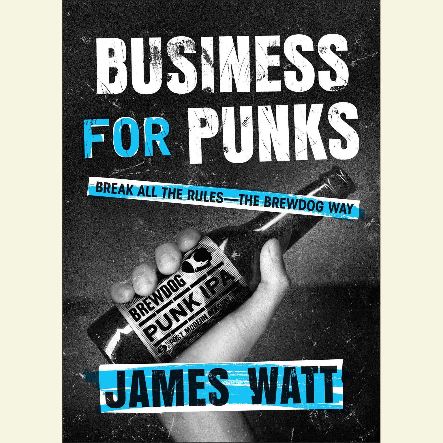 Printable Business for Punks: Break All the Rules--the Brewdog Way Audiobook Cover Art