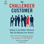 The Challenger Customer: Selling to the Hidden Influencer Who Can Multiply Your Results Audiobook, by Brent Adamson